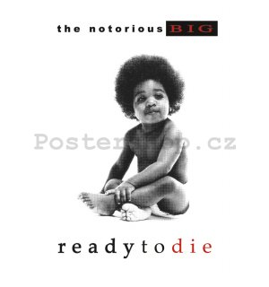 Plakát - Notorious B.I.G (Ready To Die)