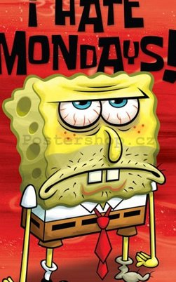 Fotoobraz - Spongebob I Hate Mondays