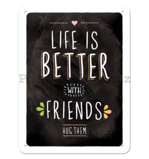 Plechová cedule - Life is Better with Friends