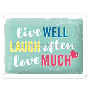 Plechová cedule - Live Well, Laugh Often, Love Much
