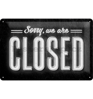 Plechová cedule - Sorry, We are Closed