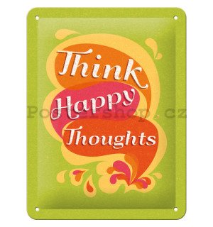 Plechová cedule - Think Happy Thoughts