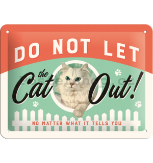 Plechová cedule – Do Not Let the Cat Out!