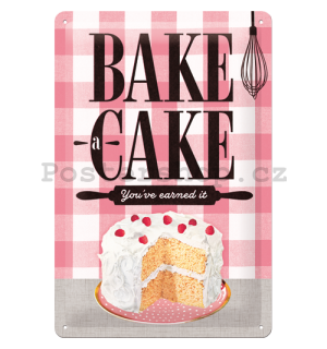 Plechová cedule - Bake a Cake (You've earned it)