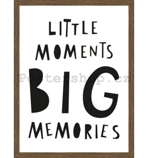 Rámovaný obraz - Little Moments Big Memories