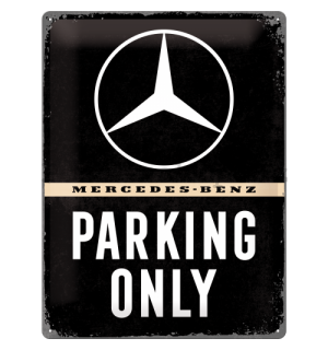 Plechová cedule: Mercedes-Benz Parking Only - 40x30 cm