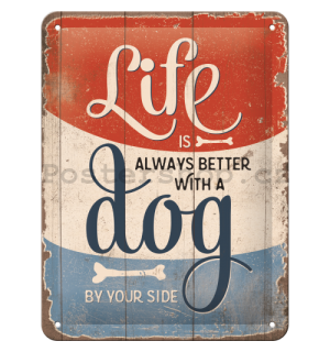 Plechová cedule: Life is Better With a Dog - 15x20 cm
