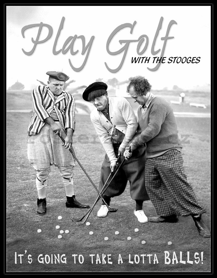Plechová cedule - Play Golf with Stooges