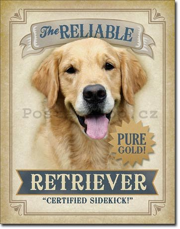 Plechová cedule - The Reliable Retriever