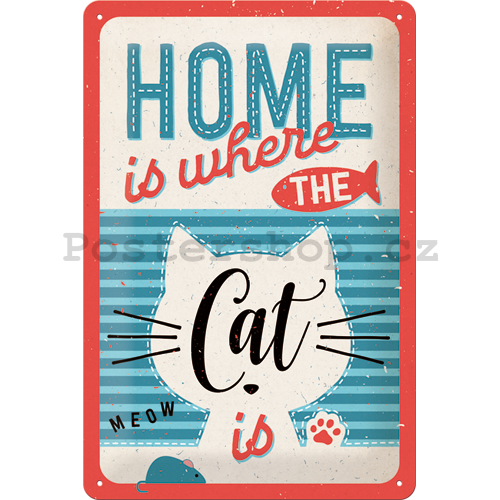 Plechová cedule: Home is where the Cat is - 30x20 cm